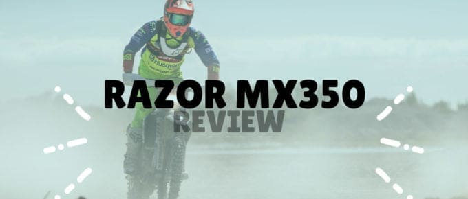 Razor MX350 Review