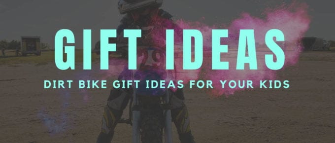Dirt Bike Gift Ideas for Your Kids
