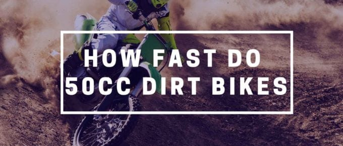 How Fast is 50cc Dirt Bikes Go